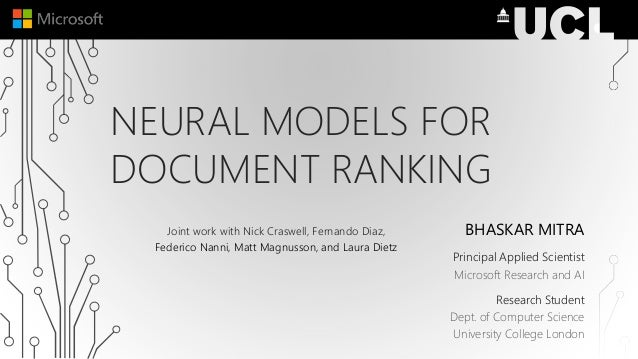 NEURAL MODELS FOR DOCUMENT RANKING BHASKAR MITRA Principal Applied Scientist Microsoft Research and AI Research Student De...