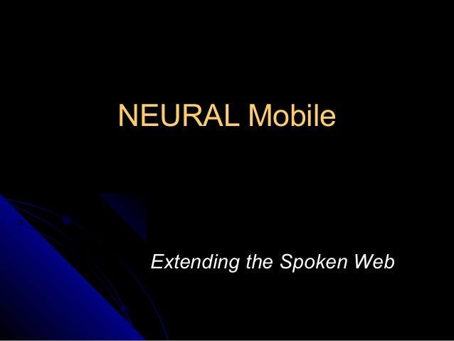 NEURAL Mobile Extending the Spoken Web