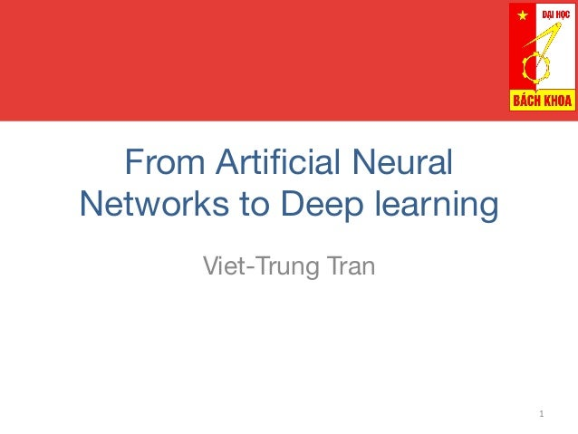 From Artificial Neural Networks to Deep learning Viet-Trung Tran  1