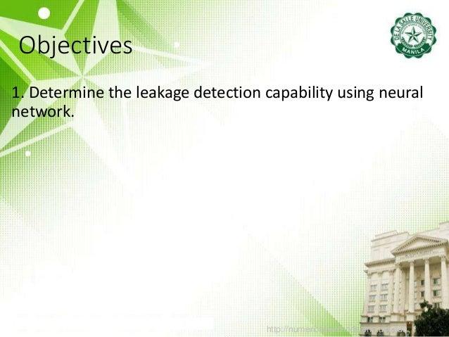http://numericalmethods.eng.usf.edu Objectives 1. Determine the leakage detection capability using neural network.