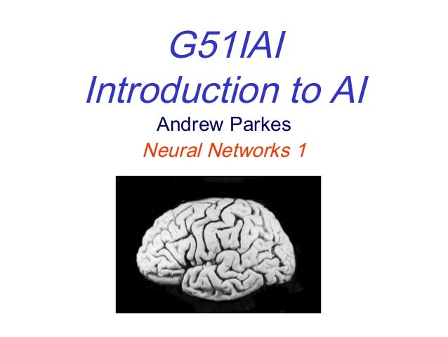 G51IAI Introduction to AI Andrew Parkes Neural Networks 1