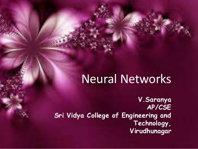 Neural NetworksV.SaranyaAP/CSESri Vidya College of Engineering andTechnology,Virudhunagar