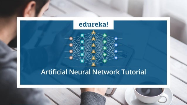 Copyright © 2017, edureka and/or its affiliates. All rights reserved. Use-Case Problem Statement Using Artificial Neural N...