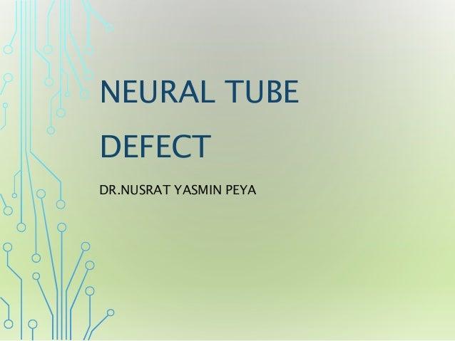 NEURAL TUBE DEFECT DR.NUSRAT YASMIN PEYA