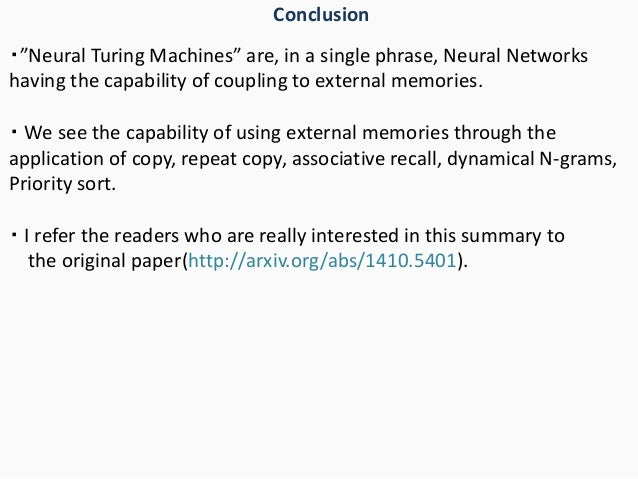 """・""""Neural Turing Machines"""" are, in a single phrase, Neural Networks having the capability of coupling to external memories...."""