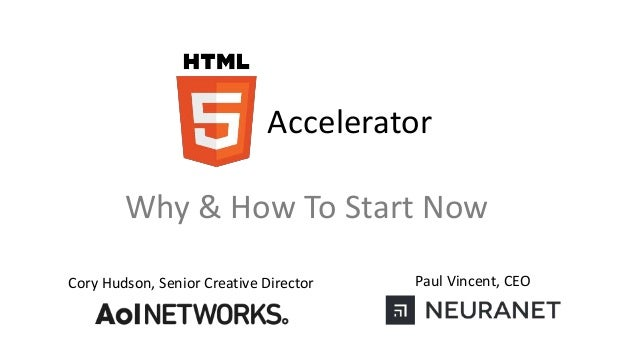 Accelerator Paul Vincent, CEOCory Hudson, Senior Creative Director Why & How To Start Now