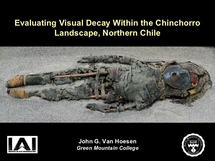 Evaluating Visual Decay Within the Chinchorro          Landscape, Northern Chile               John G. Van Hoesen         ...