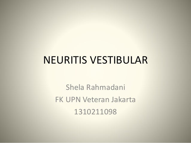 NEURITIS VESTIBULAR Shela Rahmadani FK UPN Veteran Jakarta 1310211098
