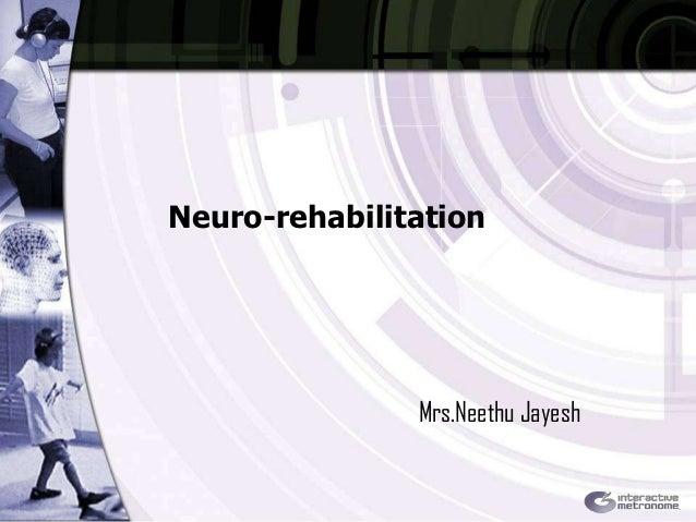 Neuro-rehabilitation               Mrs.Neethu Jayesh