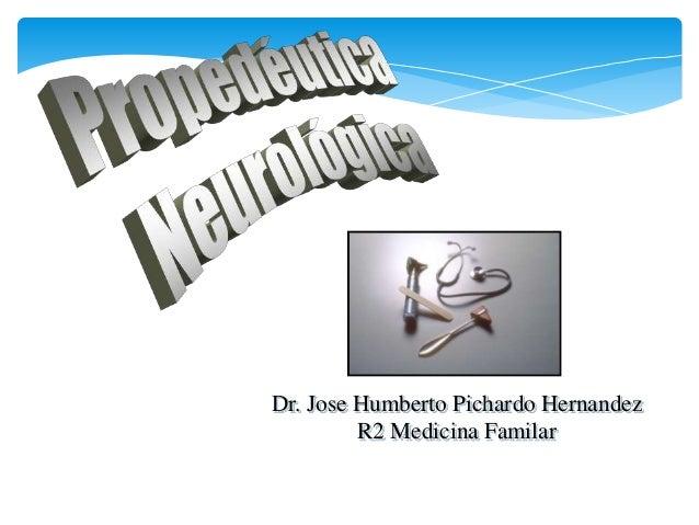 Dr. Jose Humberto Pichardo Hernandez R2 Medicina Familar