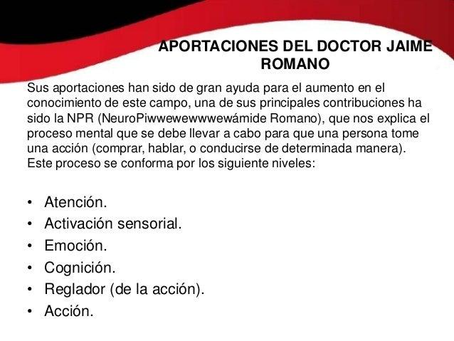 APORTACIONES DEL DOCTOR JAIME                                ROMANOSus aportaciones han sido de gran ayuda para el aumento...