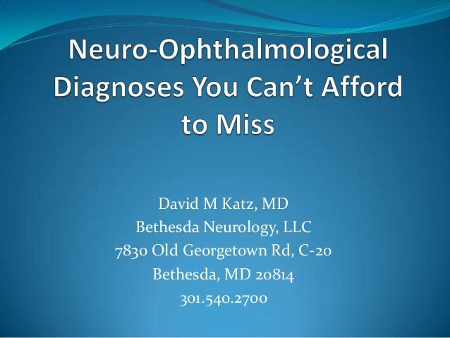 David M Katz, MD   Bethesda Neurology, LLC7830 Old Georgetown Rd, C-20     Bethesda, MD 20814         301.540.2700
