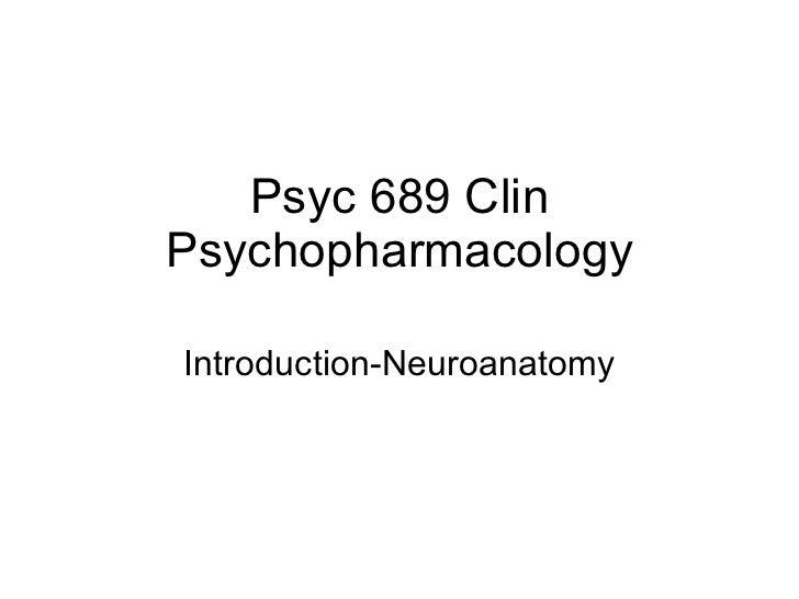Psyc 689 Clin Psychopharmacology Introduction-Neuroanatomy