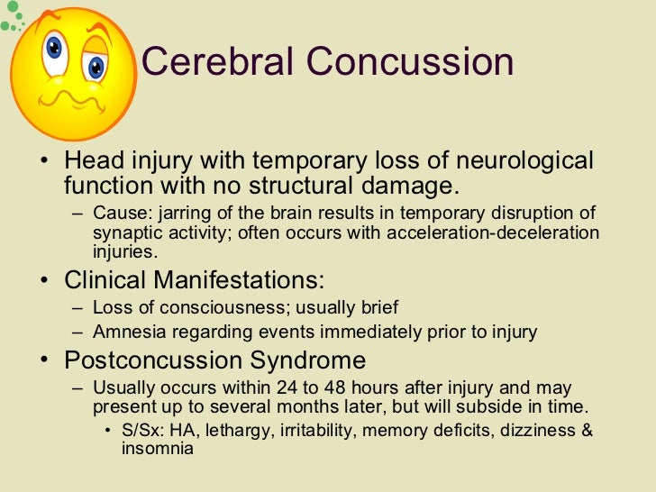 Cerebral Concussion <ul><li>Head injury with temporary loss of neurological function with no structural damage. </li></ul>...