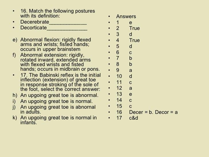 <ul><li>16. Match the following postures with its definition: </li></ul><ul><li>Decerebrate_____________ </li></ul><ul><li...