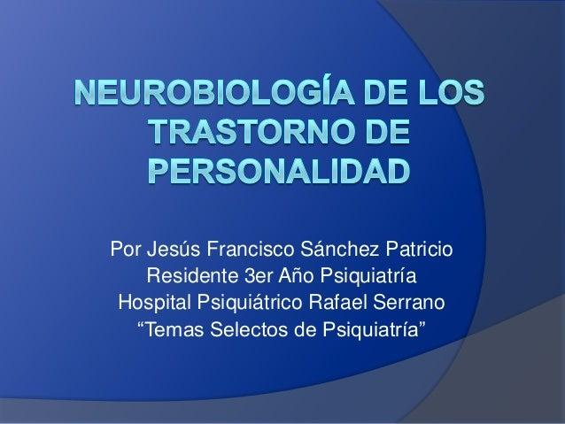 """Por Jesús Francisco Sánchez Patricio Residente 3er Año Psiquiatría Hospital Psiquiátrico Rafael Serrano """"Temas Selectos de..."""