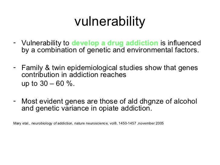 3 Vulnerability To Develop A Drug Addiction Is