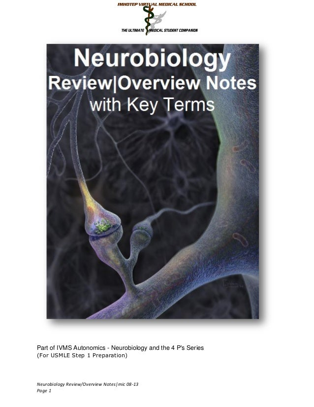 Neurobiology Review/Overview Notes|mic 08-13 Page 1 Part of IVMS Autonomics - Neurobiology and the 4 P's Series (For USMLE...