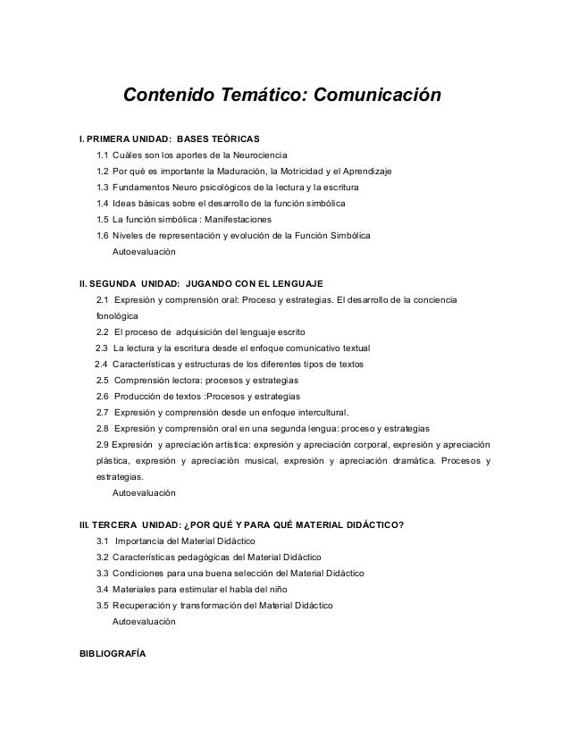 Contenido Temático: Comunicación I. PRIMERA UNIDAD: BASES TEÓRICAS 1.1 Cuáles son los aportes de la Neurociencia 1.2 Por q...