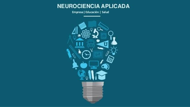 NEUROCIENCIA APLICADA Empresa  Educación   Salud