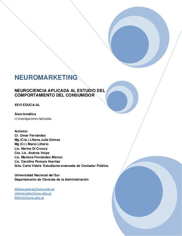 NEUROMARKETING NEUROCIENCIA APLICADA AL ESTUDIO DEL COMPORTAMIENTO DEL CONSUMIDOR XXVI EDUCA-AL Área temática c) Investiga...