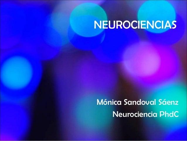 NEUROCIENCIASMónica Sandoval Sáenz   Neurociencia PhdC