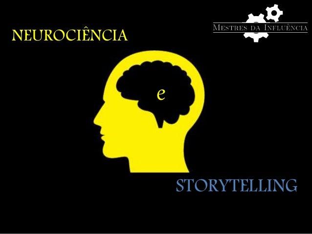 NEUROCIÊNCIA STORYTELLING e