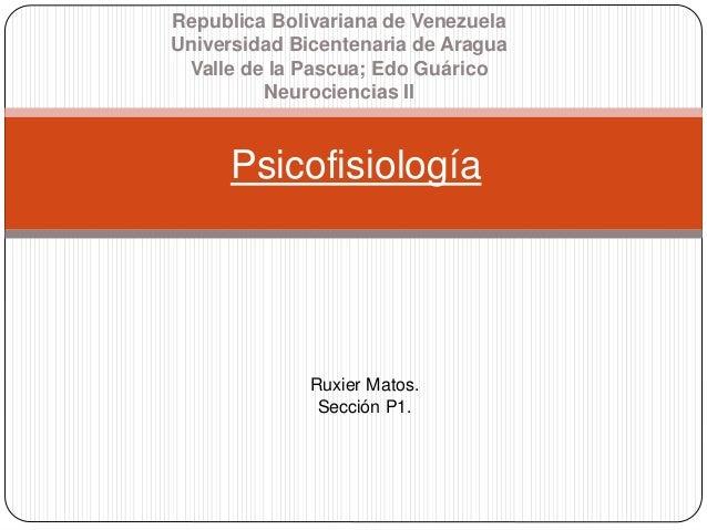 Psicofisiología Republica Bolivariana de Venezuela Universidad Bicentenaria de Aragua Valle de la Pascua; Edo Guárico Neur...