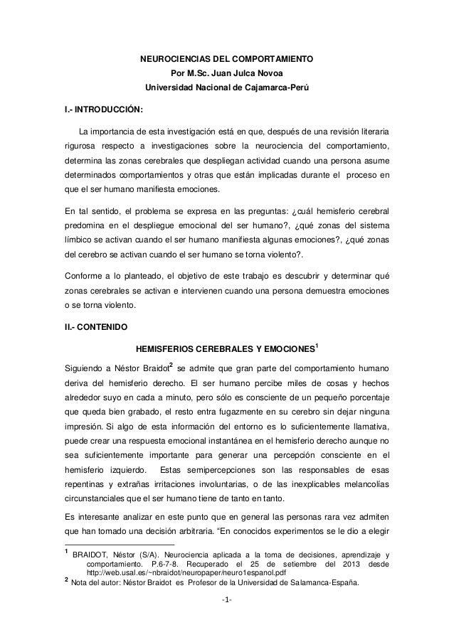 NEUROCIENCIAS DEL COMPORTAMIENTO Por M.Sc. Juan Julca Novoa Universidad Nacional de Cajamarca-Perú I.- INTRODUCCIÓN: La im...