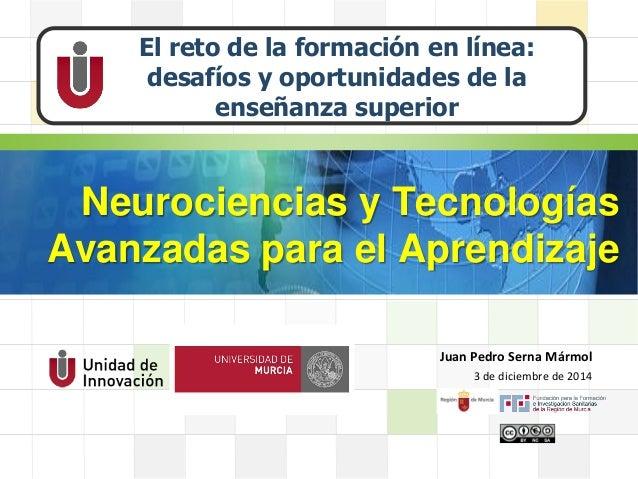 LOGO Neurociencias y Tecnologías Avanzadas para el Aprendizaje El reto de la formación en línea: desafíos y oportunidades ...