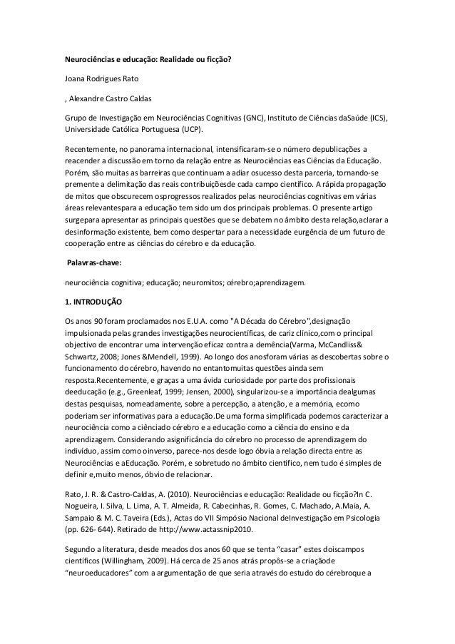 Neurociências e educação: Realidade ou ficção? Joana Rodrigues Rato , Alexandre Castro Caldas Grupo de Investigação em Neu...
