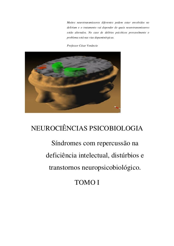 Muitos neurotransmissores diferentes podem estar envolvidos no          delirium e o tratamento vai depender de quais neur...