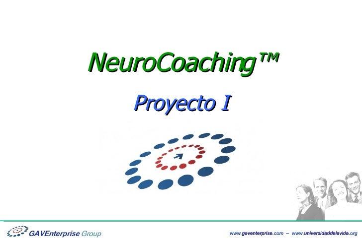 NeuroCoaching™    Proyecto I www.neurocoaching.us