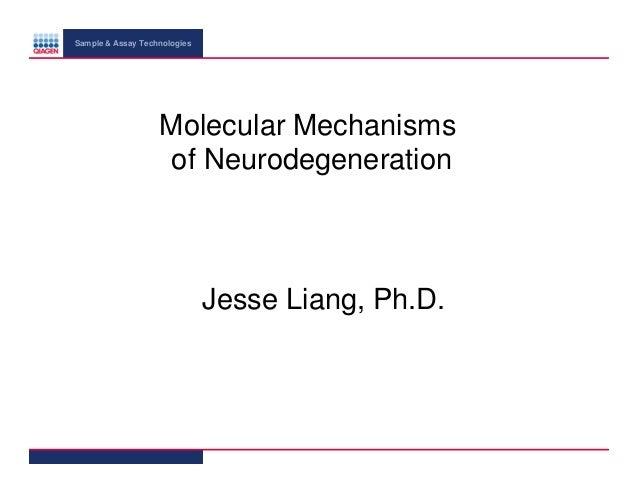 Sample & Assay Technologies  Molecular Mechanisms of Neurodegeneration  Jesse Liang, Ph.D.