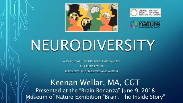 NEURODIVERSITY AND THE PATH TO INCLUSIVE EMPLOYMENT FOR PEOPLE WITH INTELLECTUAL DISABILITIES AND AUTISM Keenan Wellar, MA...