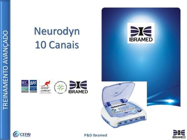 TREINAMENTOAVANÇADO P&D Ibramed Neurodyn 10 Canais