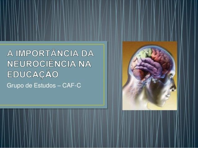 Grupo de Estudos – CAF-C