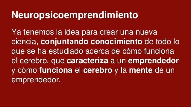 ¡Comencemos! Neuropsicoemprendimiento Psiconeuroemprendimiento Neuropsychoentrepreneurship Psychoneuroentrepreneurship Neu...