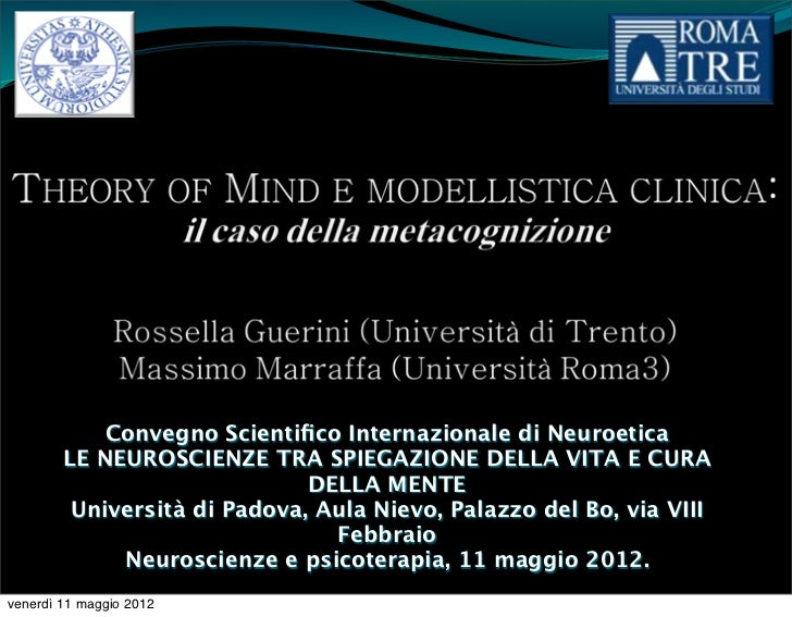 Convegno Scientifico Internazionale di Neuroetica        LE NEUROSCIENZE TRA SPIEGAZIONE DELLA VITA E CURA                 ...
