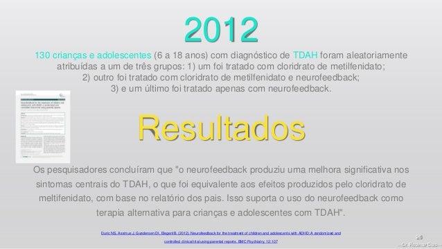 —Dr. Rosimar Dias— 26 2012 130 crianças e adolescentes (6 a 18 anos) com diagnóstico de TDAH foram aleatoriamente atribuíd...