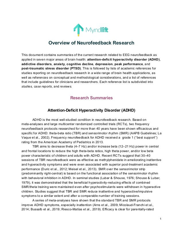 Overview of Neurofeedback Research This document contains summaries of the current research related to EEG neurofeedback a...