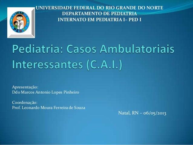 Apresentação: Ddo Marcos Antonio Lopes Pinheiro Coordenação: Prof. Leonardo Moura Ferreira de Souza UNIVERSIDADE FEDERAL D...
