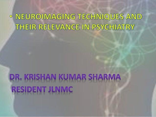  Introduction  Milestones in Neuroimaging  Types of Neuroimaging  Indications for Neuroimaging  Basic Principles  Ne...