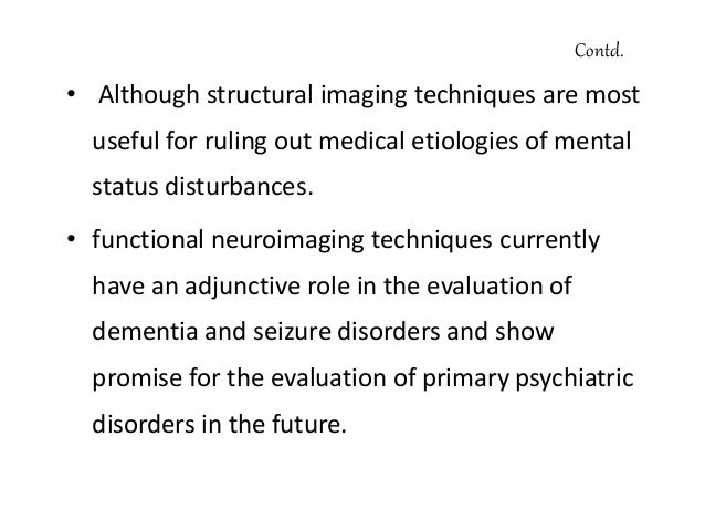TYPES OF NEUROIMAGING Neuroimaging types are mainly two domains – 1) Structural study - provides noninvasive visualization...