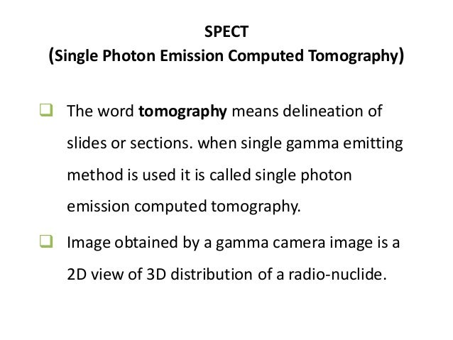 Contd. Reconstructed images typically have resolution of 64x64 or 128x128 pixel with the pixel sizes ranging from 3- 6 mm...