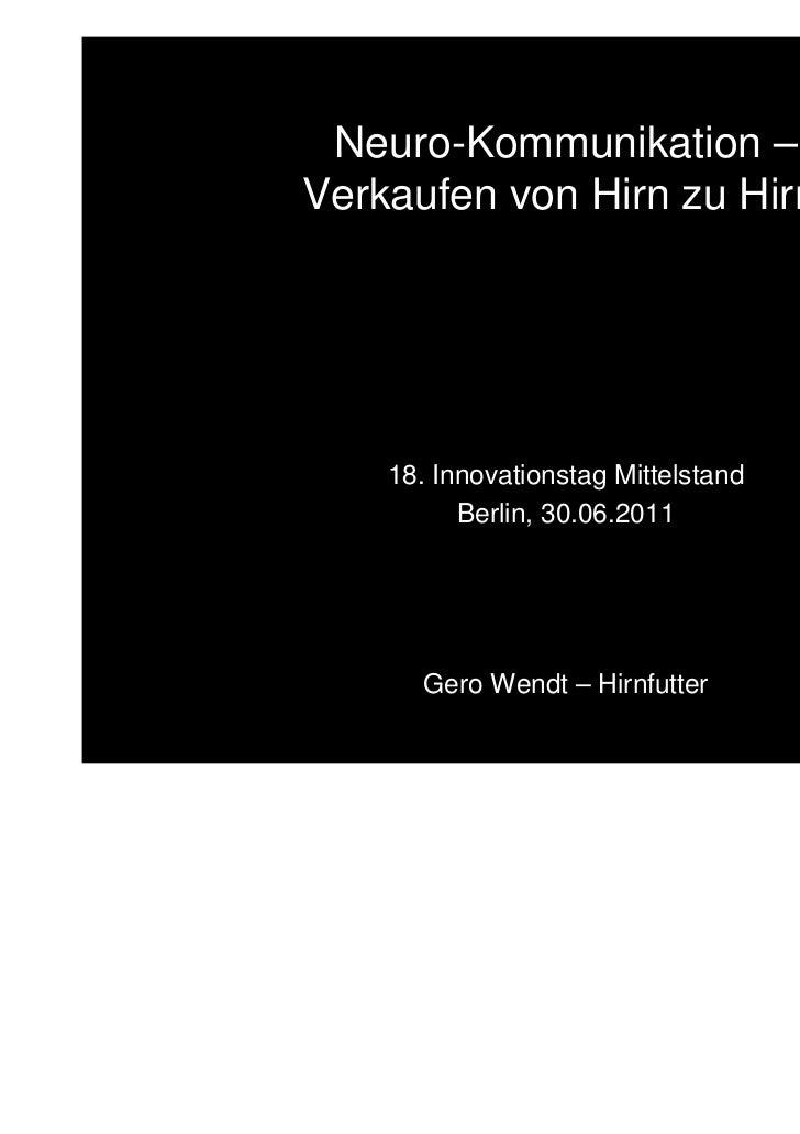 Neuro-Kommunikation –               Verkaufen von Hirn zu Hirn.                   18. Innovationstag Mittelstand          ...