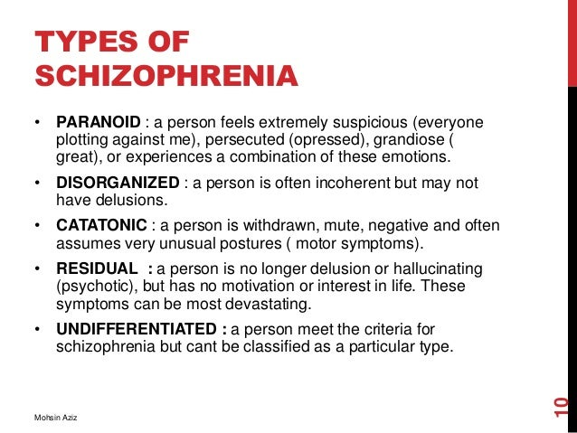 schizophrenia causes and theological classifications Schizophrenia symptoms vary from person to person learn all about the symptoms, the different types of schizophrenia, and conditions that are similar.