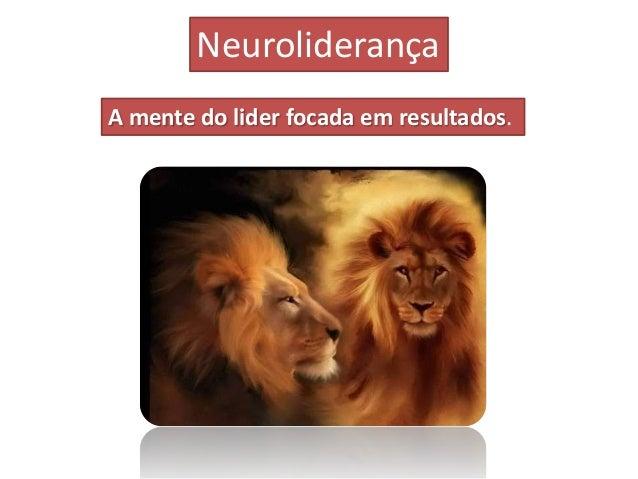 NeuroliderançaA mente do lider focada em resultados.