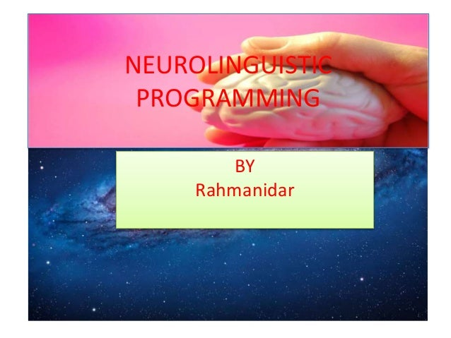 NEUROLINGUISTIC PROGRAMMING BY Rahmanidar