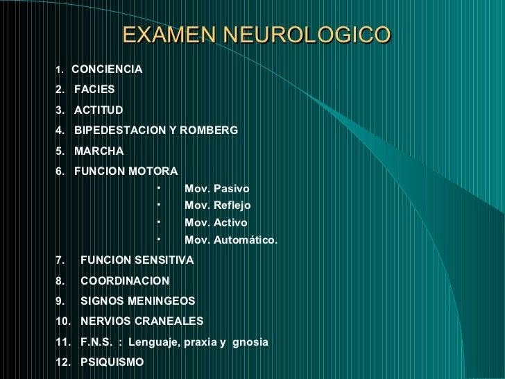 EXAMEN NEUROLOGICO <ul><li>1.   CONCIENCIA </li></ul><ul><li>2.  FACIES </li></ul><ul><li>3.  ACTITUD  </li></ul><ul><li>4...